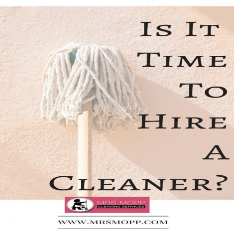 Is It Time To Hire A Cleaner?